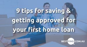Save and get approved for your first home loan
