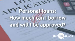Personal loans: How much can I borrow?
