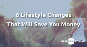 6 lifestyle changes that will save you money