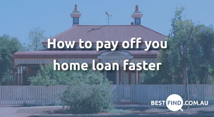 Fastest way to pay off your home loan