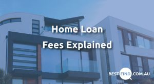 Home loan fees explained